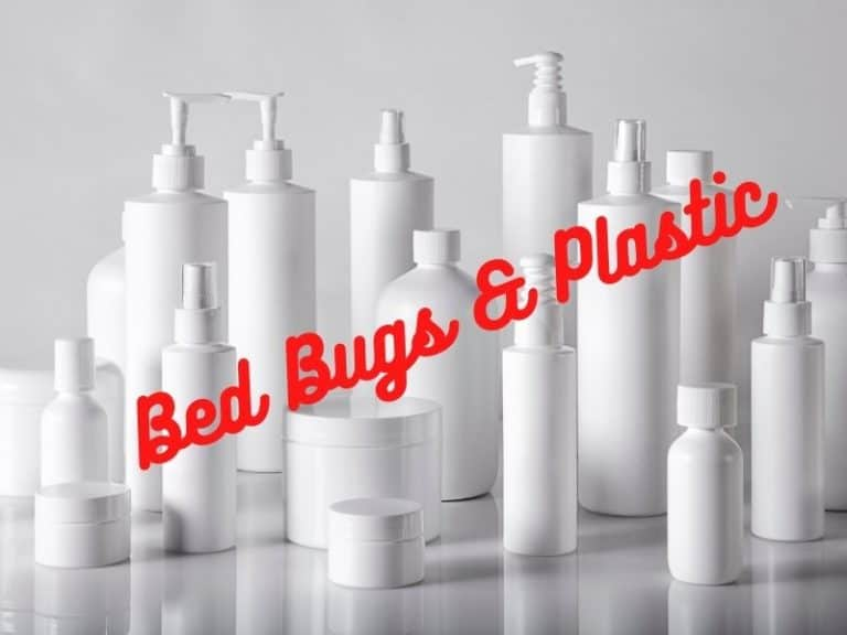 Can Bed Bugs Live in Plastic And For How Long